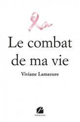 Dernières parutions dans Mémoires, Témoignages, Le combat de ma vie