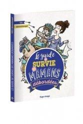 Le guide de survie pour mamans débordées