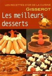 Dernières parutions dans Les recettes d'or de la cuisine, Les meilleurs desserts