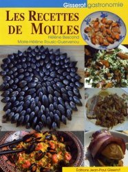 Dernières parutions dans Gisserot gastronomie, Les recettes de moules