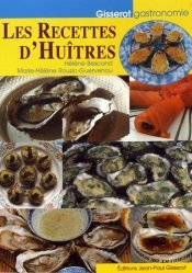 Dernières parutions dans Gisserot gastronomie, Les recettes d'huîtres