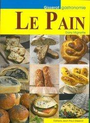 Dernières parutions dans Gisserot gastronomie, Le pain