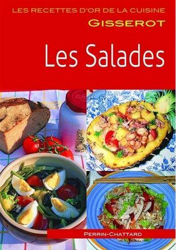 Dernières parutions dans Les recettes d'or de la cuisine Gisserot, Les salades