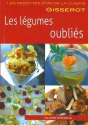 Dernières parutions dans Les recettes d'or de la cuisine, Les légumes oubliés