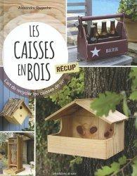 Dernières parutions sur Bricolage, Les caisses en bois récup'. L'art de recycler les caisses de vin