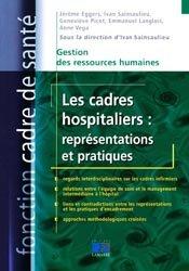Souvent acheté avec Soins infirmiers en gériatrie, le Les cadres hospitaliers : représentations et pratiques