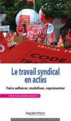 Dernières parutions sur Syndicats, Le travail syndical en actes. Faire adhérer, mobiliser, représenter