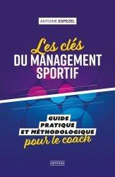 Dernières parutions sur Technique et entraînement, Les clés du management sportif. Guide pratique et méthodologique pour le coach
