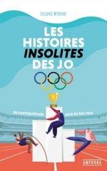 Dernières parutions sur Histoire du sport, Les histoires insolites des JO