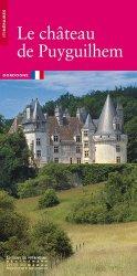 Dernières parutions dans Itinéraires, Le château de Puyguilhem