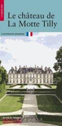 Dernières parutions dans Itinéraires, Le château de La Motte Tilly