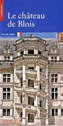 Dernières parutions dans Itinéraires, Le château de Blois https://fr.calameo.com/read/000015856c4be971dc1b8