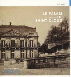 Dernières parutions dans Regards, Le palais de Saint-Cloud