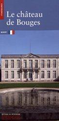Dernières parutions dans Itinéraires, Le château de Bouges