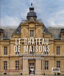 Dernières parutions sur Châteaux - Musées, Le château de Maisons