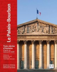 Dernières parutions sur Réalisations, Le palais Bourbon. 3 siècles d'histoire d'après un manuscrit inédit