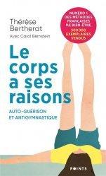 Dernières parutions sur Autres médecines douces, Le Corps a ses raisons.. Auto-guérison et Antigymnastique