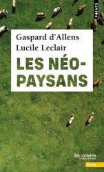 Dernières parutions sur Le monde paysan, Les Néo-paysans