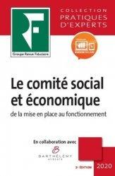 Dernières parutions sur Droit du travail et de l'emploi, Le comité social et économique. Edition 2020