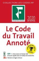 Dernières parutions sur Code du travail, Le code du travail annoté. Edition 2020