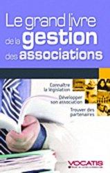 Dernières parutions dans Efficacité professionnelle, Le grand livre de la gestion des associations
