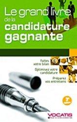 Dernières parutions dans Vocatis, Le grand livre de la candidature gagnante. 3e édition