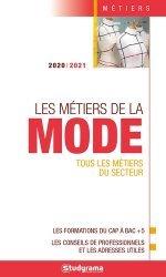 Dernières parutions dans Guides J Métiers, Les métiers de la mode. Tous les métiers du secteur, Edition 2020-2021