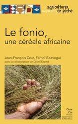 Dernières parutions dans Agricultures tropicales en poche, Le fonio, une céréale africaine