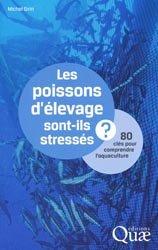 Dernières parutions sur Aquaculture - Pêche industrielle, Les poissons d'élevage sont-ils stressés ?