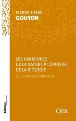 Dernières parutions sur Sciences de la Vie, Les harmonies de la nature à l'épreuve de la biologie. Evolution et biodiversité