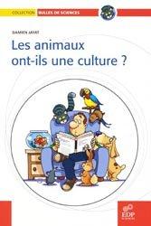 Dernières parutions dans Bulles de sciences, Les animaux ont-ils une culture ?