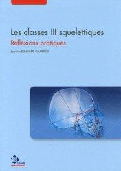 Dernières parutions sur Imagerie dentaire, Les Classes III squelettiques