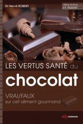 Dernières parutions dans Alimentation et Santé, Les vertus santé du chocolat. Vrai/faux sur cet aliment gourmand