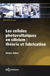Dernières parutions sur Electricité, Les cellules photovoltaïques en silicium : théorie et fabrication