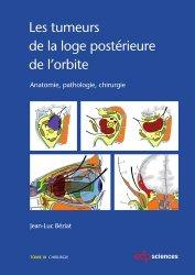 Dernières parutions sur Chirurgie maxillo-faciale et ORL, Les tumeurs de la loge postérieure de l'orbite - Tome III
