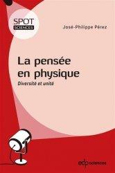 Dernières parutions sur Physique et culture, Le goût de la pensée en physique