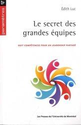 Dernières parutions sur Psychologie du travail, Le secret des grandes équipes. Huit compétences pour un leadership partagé