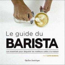 Dernières parutions sur Café, Le guide du barista. Les essentiels pour déguster les meilleurs cafés à la maison