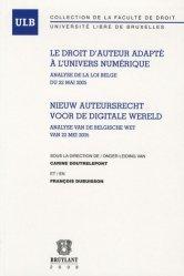 Dernières parutions dans Université libre de Bruxelles, Le droit d'auteur adapté à l'univers numérique. Analyse de la loi Belge du 22 mais 2005