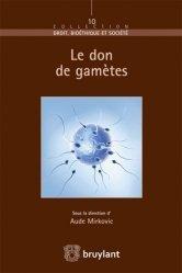 Dernières parutions dans Droit, bioéthique et société, Le don de gamètes