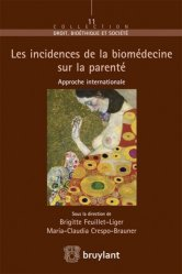 Dernières parutions dans Droit, bioéthique et société, Les incidences de la biomédecine sur la parenté. Approche internationale
