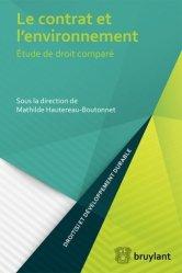 Dernières parutions dans Droit(s) et développement durable, Le contrat et l'environnement. Etude en droit comparé