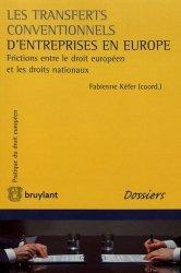 Dernières parutions sur Droit européen des affaires, Les transferts conventionnels d'entreprise en Europe. Frictions entre le droit européen et les droits nationaux