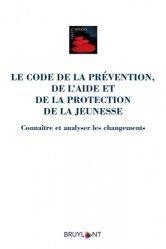 Dernières parutions sur Droit de l'enfant, Le Code de la prévention, de l'aide et de la protection de la jeunesse. Connaître et analyser les changements