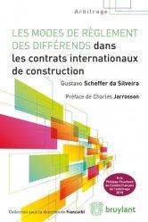 Dernières parutions sur Arbitrage, Les modes de réglement des différends dans les contrats internationaux de construction