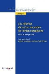 Dernières parutions sur Droit communautaire, Les réformes de la Cour de justice de l'Union européenne. Bilan et perspectives