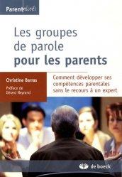Dernières parutions dans Parentalités, Les groupes de parole pour les parents. Comment développer ses compétences parentales sans le recours à un expert