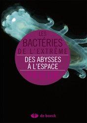 Dernières parutions dans Plaisirs des sciences, Les bactéries de l'extrême