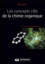 Dernières parutions sur UE1 Chimie organique, Les concepts clés de la chimie organique chimie organique, chimie générale, biochimie,