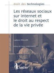 Dernières parutions dans Droit des technologies, Les réseaux sociaux sur internet et le droit au respect de la vie privée